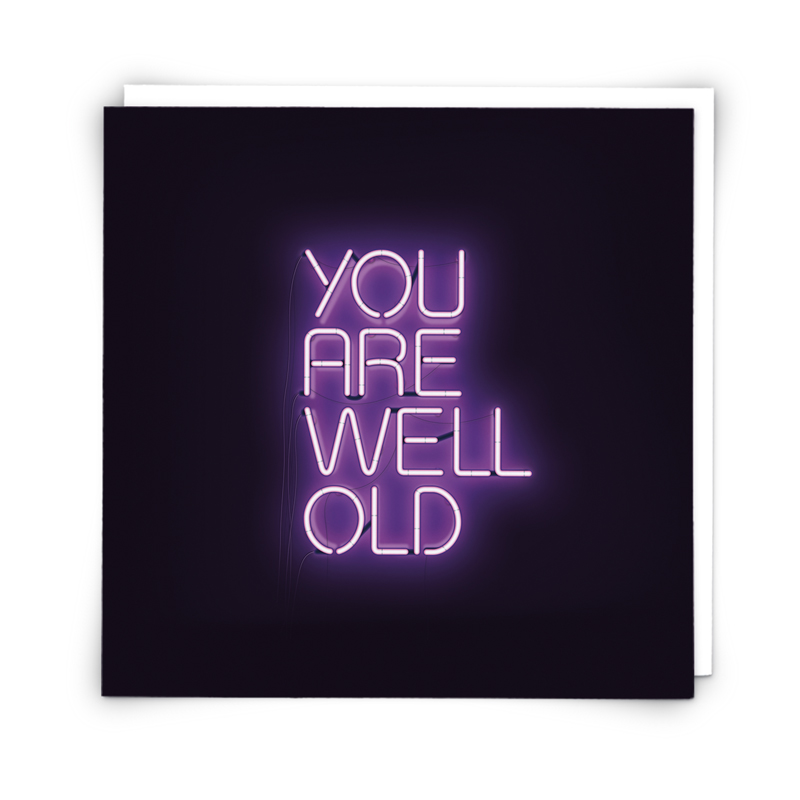 You Are Well Old